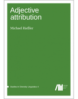 Adjective Attribution - Monograph by Michael Rießler